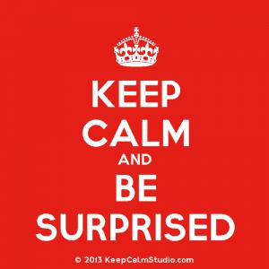 KeepCalmStudio.com-[Crown]-Keep-Calm-And-Be-Surprised