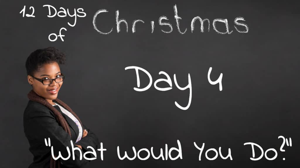 Inspiration Day 4 | What Would You Do?