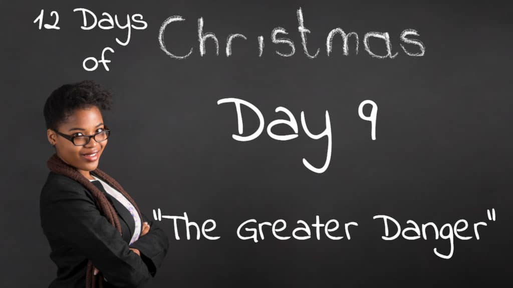 Inspiration Day 9 | The Greater Danger
